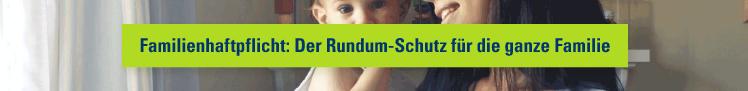 Familienhaftpflicht: Der Rundum-Schutz für die ganze Familie