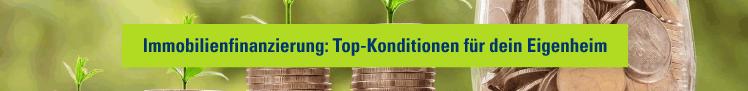 Immobilienfinanzierung: Top-Konditionen für dein Eigenheim