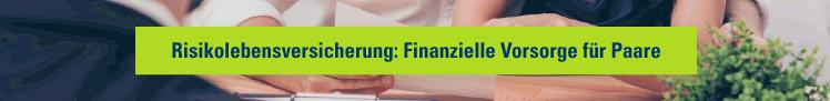 Risikolebensversicherung: Finanzielle Vorsorge für Paare