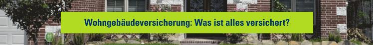 Wohngebäudeversicherung: Was ist alles versichert?